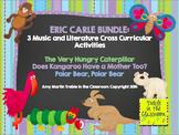 Eric Carle Bundle: 3 Music and Literature Cross Curricular Activities