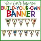 Eric Carle Inspired Classroom Banner | Personalized Welcome Banner & More!