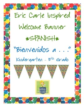 Eric Carle Inspired Classroom - Welcome Banner - Spanish