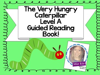 Very Hungry Caterpillar Themed Guided Reading Book! {LEVEL A}