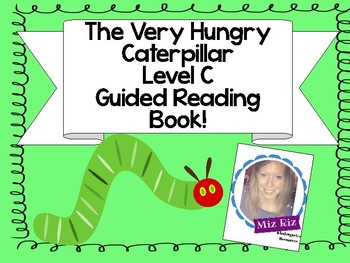 Very Hungry Caterpillar Themed Guided Reading Book! {LEVEL C}