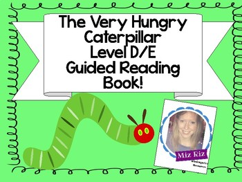 Very Hungry Caterpillar Themed Guided Reading Book! {LEVEL D/E}