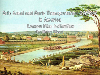 Erie Canal and Early Transportation Systems in America Lesson Plan Collection