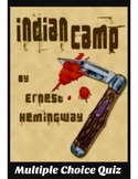 "Ernest Hemingway's Indain Camp"" 50 Multiple Choice Question Quiz (w/ Key)"