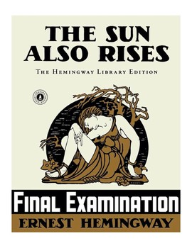 "Ernest Hemingway's ""The Sun Also Rises"" Final Exam (w/ Answer KEY)"