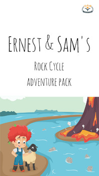 Ernest & Sam's rock cycle adventure