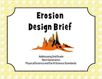 Erosion Design Brief addressing  NGSS for Second Grade