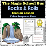 "Erosion Magic School Bus ""Rocks and Rolls"" Video Response Form"