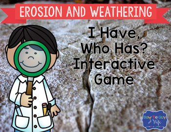 """Erosion and Weathering Interactive Vocabulary Game """"I Have, Who Has?"""" Cards"""
