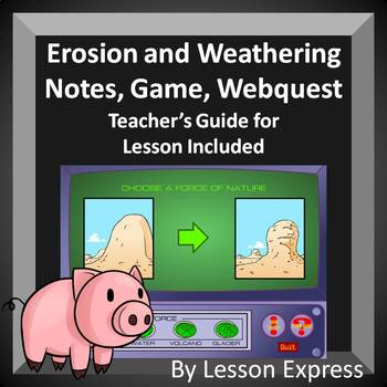 Erosion and Weathering -- Notes, Online Webquest and Online Game