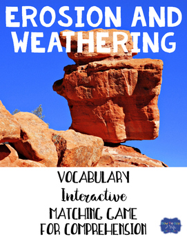 Erosion and Weathering Vocabulary Interactive Match Game for Comprehension