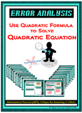 Error Analysis - Solving QUADRATIC EQUATION using the QUADRATIC FORMULA