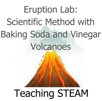 Eruption Lab (Scientific Method with Baking Soda and Vinegar Volcanoes)