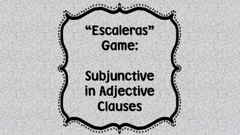 Escaleras Game: Subjunctive in adjective clauses