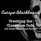 Escape Blackbeard Room 4th Grade Place Value Review