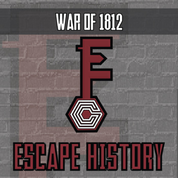 Escape History - War of 1812 - Escape the Room Style Activity