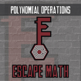 Escape Math - Polynomial Operations - Escape the Room Style Activity