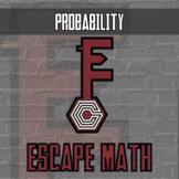 Escape Math - Probability -- Escape the Room Style Class Activity