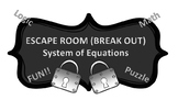 Algebra I * Escape Room *  (Break Out) Solving Systems of