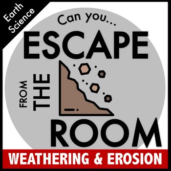 Science Escape Room - Weathering and Erosion