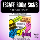 Escape Room signs and Photo Props