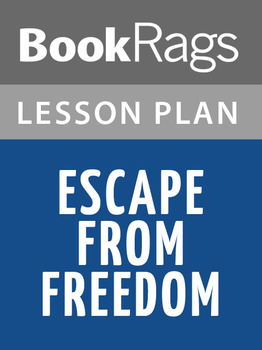 Escape from Freedom Lesson Plans