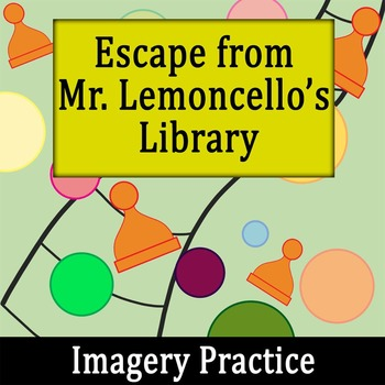Escape from Mr. Lemoncello's Library - Imagery Practice