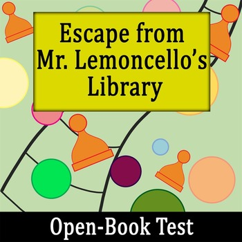 Escape from Mr. Lemoncello's Library - Open-Book Test w/ Key