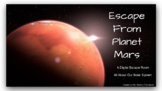 Escape from Planet Mars: A Solar System Escape Room