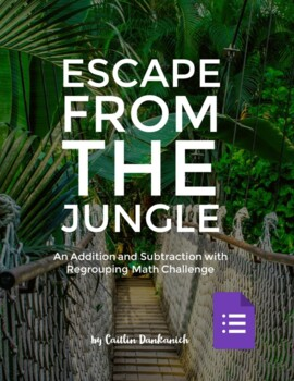 Addition & Subtraction with Regrouping Word Problems- Escape from the Jungle