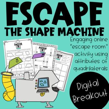 Escape the Shape Machine! Attributes of Quadrilaterals Digital Breakout