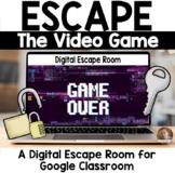 Escape the Video Game Digital Escape Room for Google Classroom