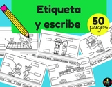 Escribe y Etiqueta (Labeling and Writing in Spanish)