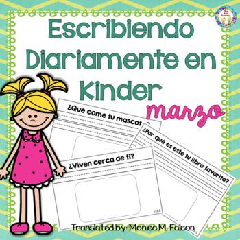 Kindergarten Writing NO PREP Escribiendo Diariamente en Kinder March Spanish