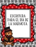 Groundhog Day in Spanish - Escritura para el Día de la Marmota