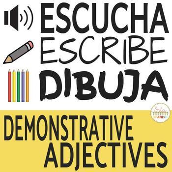 Demonstrative Adjectives Escucha, Escribe, Dibuja Activity