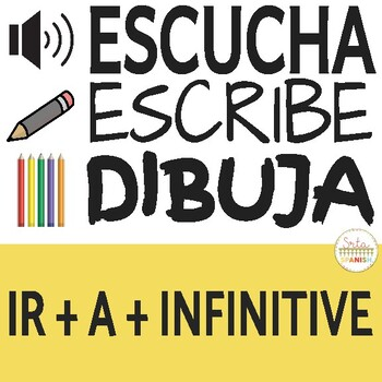 Ir A Infinitive Escucha, Escribe, Dibuja Activity