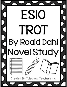 Esio Trot by Roald Dahl Novel Study