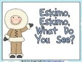 Eskimo, Eskimo What Do You See Shared Reading- Kindergarten- Arctic Animals