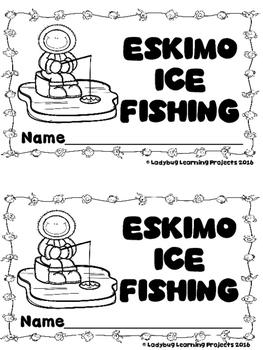 Eskimo Ice Fishing (A Sight Word Emergent Reader)