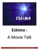 Eskimo - Movie Talk
