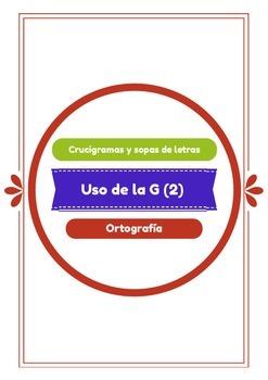 Español — Spanish. Ortografía: uso de la G (2)