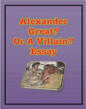 Essay Alexander The Great:  Hero or Villain?