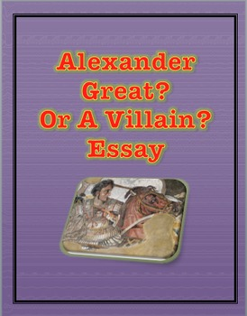https://ecdn.teacherspayteachers.com/thumbitem/Essay-Alexander-The-Great-Hero-or-Villain-1719505-1500873671/original-1719505-1.jpg