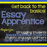 Essay Apprentice - Writing Lessons, Basics for Struggling & Low-Level Students