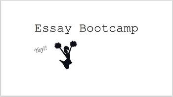 Essay Bootcamp!