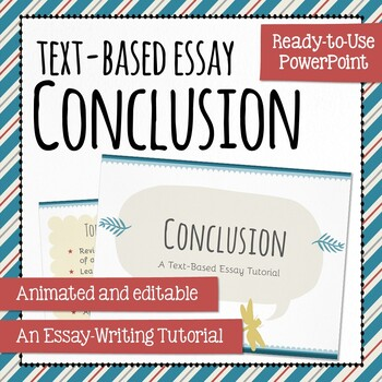 Essay Conclusion - Text Based Essay Lesson - PowerPoint