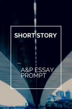 essay prompt john updike s a p by thewritingprof tpt essay prompt john updike s a p