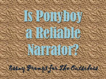 Essay Prompt for The Outsiders: Is Ponyboy a Reliable Narrator?