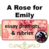 A Rose for Emily: Essay Prompts & Rubrics